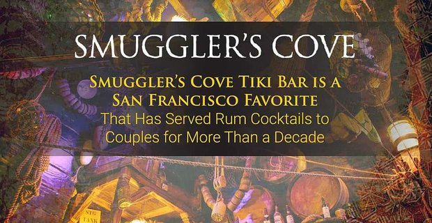 Smuggler's Cove Tiki Bar is a San Francisco Favorite That Has Served Rum Cocktails to Couples for More Than a Decade
