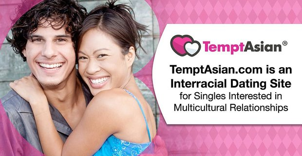 Tempt Asian Interracial Dating Site For Multicultural Relationships