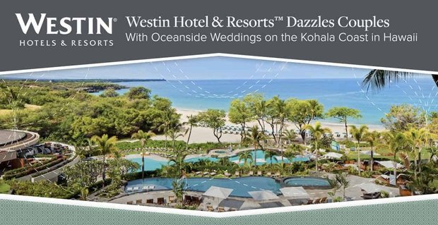 Westin Hotel & Resorts™ Dazzles Couples With Oceanside Weddings on the Kohala Coast in Hawaii