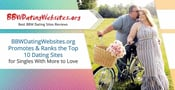 BBWDatingWebsites.org Promotes & Ranks the Top 10 Dating Sites for Singles With More to Love