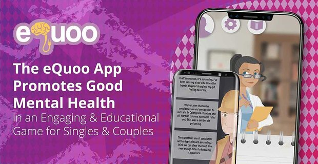 The eQuoo App Promotes Good Mental Health in an Engaging & Educational Game for Singles & Couples