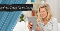 10 Simple Online Dating Tips for Seniors (2020)