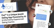Forj™ is a Unique Jewish Dating App Powered by AI & Informed by Experienced Dating Coaches
