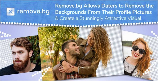 Remove Bg Helps Daters Create Stunning Profile Visuals
