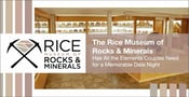 The Rice Museum of Rocks & Minerals Has All the Elements Couples Need for a Memorable Date