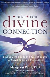 "Cover of ""Diet For Divine Connection"" by Dr. Margaret Paul"