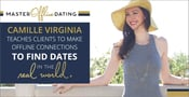 Camille Virginia Teaches Clients to Make Offline Connections to Find Dates in the Real World