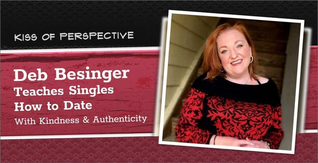 Deb Besinger Teaches Singles To Date With Kindness