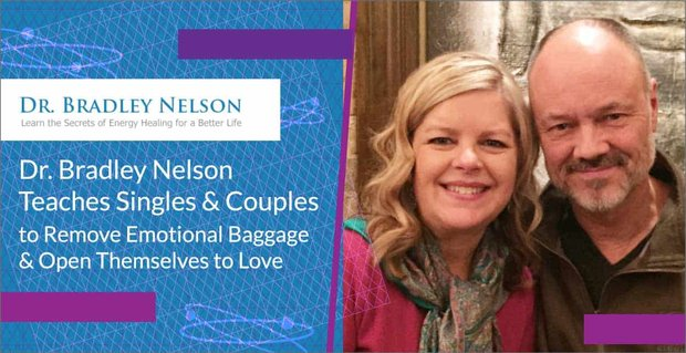 Dr Bradley Nelson Teaches Singles To Remove Emotional Baggage