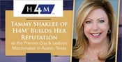 Tammy Shaklee of H4M™ Builds Her Reputation as the Premier Gay & Lesbian Matchmaker in Austin, Texas