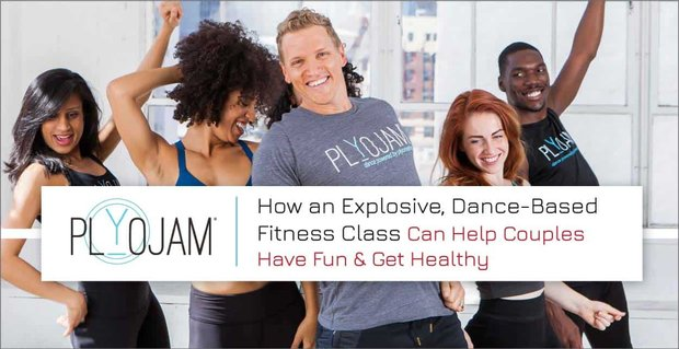 PlyoJam: How an Explosive, Dance-Based Fitness Class Can Help Couples Have Fun & Get Healthy
