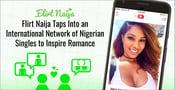 Flirt Naija Taps Into an International Network of Nigerian Singles to Inspire Romance