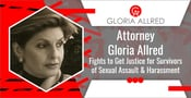Attorney Gloria Allred Fights to Get Justice for Survivors of Sexual Assault & Harassment