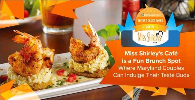 Editor's Choice Award: Miss Shirley's Café is a Fun Brunch Spot Where Maryland Couples Can Indulge Their Taste Buds