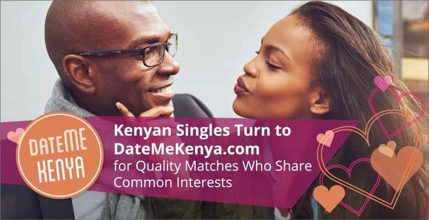 Kenyan Singles Turn To Datemekenya For Quality Matches