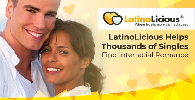 LatinoLicious Helps Thousands of Singles Find Interracial Romance