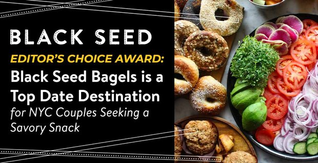 Black Seed Bagels A Top Date Destination In Nyc