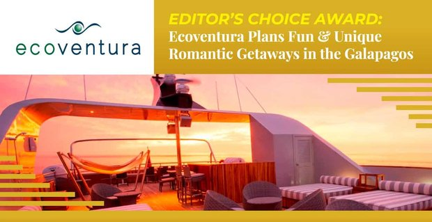 Editor's Choice Award: Ecoventura Plans Fun & Unique Romantic Getaways in the Galapagos