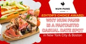 Editor's Choice Award: Why Num Pang is a Fantastic Casual Date Spot in New York City & Boston