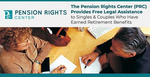 Pension Rights Center Provides Free Legal Assistance To Singles And Couples
