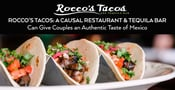 Rocco's Tacos: A Causal Restaurant & Tequila Bar Can Give Couples an Authentic Taste of Mexico