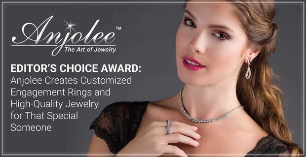 Editor's Choice Award: Anjolee Creates Customized Engagement Rings and High-Quality Jewelry for That Special Someone