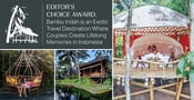 Editor's Choice Award: Bambu Indah is an Exotic Travel Destination Where Couples Create Lifelong Memories in Indonesia