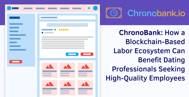 Chronobank Can Benefit Dating Professionals Seeking Quality Employees