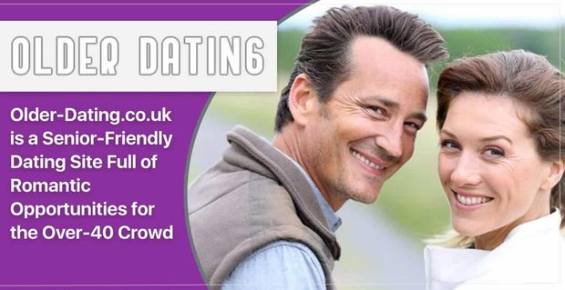 Older-Dating.co.uk is a Senior-Friendly Dating Site Full of Romantic Opportunities for the Over-40 Crowd