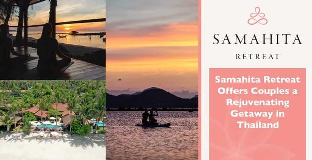 Samahita Retreat Offers Couples A Rejuvenating Getaway In Thailand