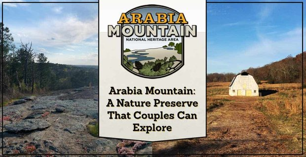 Arabia Mountain: A Stunning Nature Preserve Near Atlanta That Couples Can Explore Together While Taking a Break From the City