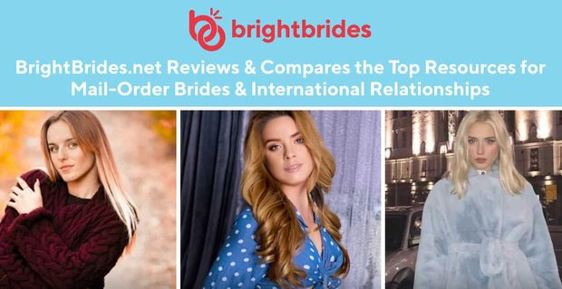 Bright Brides Reviews Resources For Mail Order Brides