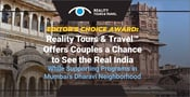Editor's Choice Award: Reality Tours & Travel™ Offers Couples a Chance to See the Real India While Supporting Programs in Mumbai's Dharavi Neighborhood