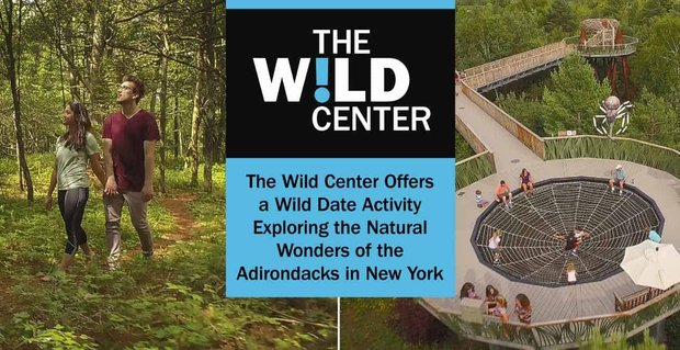The Wild Center Offers Wild Date Activities