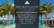 Editor's Choice Award: Zemi Beach House Hotel & Spa in Anguilla Makes a Lasting Impression on Couples Traveling From Around the World
