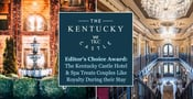 Editor's Choice Award: The Kentucky Castle Hotel & Spa Treats Couples Like Royalty During Their Stay