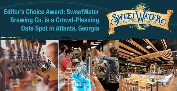 Editor's Choice Award: SweetWater Brewing Co. is a Crowd-Pleasing Date Spot in Atlanta, Georgia