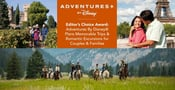 Editor's Choice Award: Adventures by Disney® Plans Memorable Trips & Romantic Excursions for Couples & Families