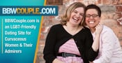 BBWCouple.com is an LGBT-Friendly Dating Site for Curvaceous Women & Their Admirers