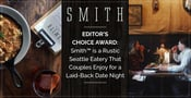 Editor's Choice Award: Smith™ is a Rustic Seattle Eatery That Couples Enjoy for a Laid-Back Date Night