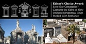 Editor's Choice Award: Save Our Cemeteries™ Captures the Spirit of New Orleans in Historical Tours Packed With Romance