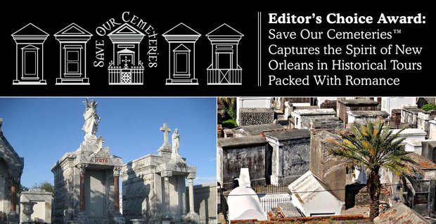 Save Our Cemeteries Captures The Romantic Spirit Of New Orleans