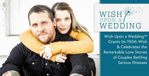 Wish Upon A Wedding Celebrates Remarkable Love Stories