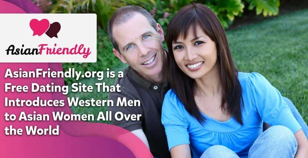 Asian Friendly Introduces Western Men To Asian Women