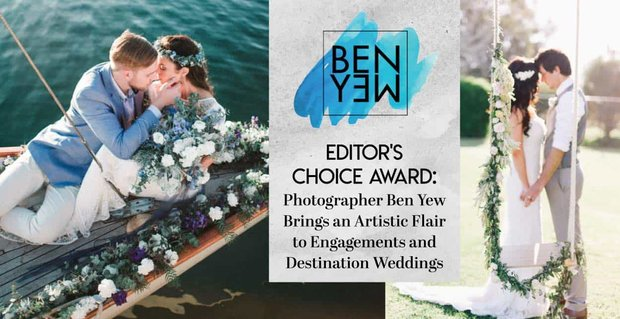 Photographer Ben Yew Brings An Artistic Flair To Weddings
