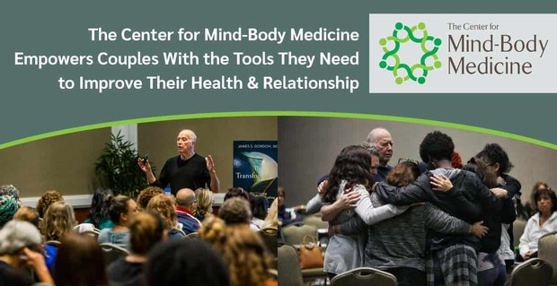 The Center for Mind-Body Medicine Empowers Couples With the Tools They Need to Improve Their Health & Relationship