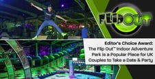 Editor's Choice Award: The Flip Out™ Indoor Adventure Park is a Popular Place for UK Couples to Take a Date & Party