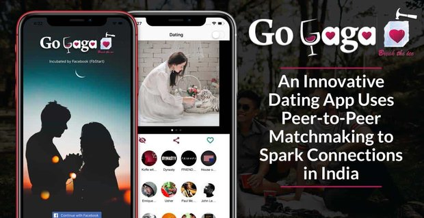 Gogaga A Top Indian Dating App Uses Peer To Peer Matchmaking