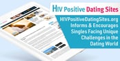 HIVPositiveDatingSites.org Informs & Encourages Singles Facing Unique Challenges in the Dating World