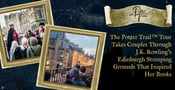 The Potter Trail™ Tour Takes Couples Through J.K. Rowling's Edinburgh Stomping Grounds That Inspired Her Books